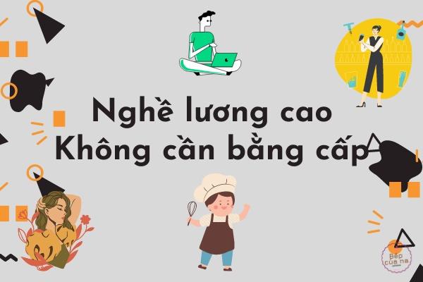 nghề lương cao không cần bằng đại học ở Việt Nam